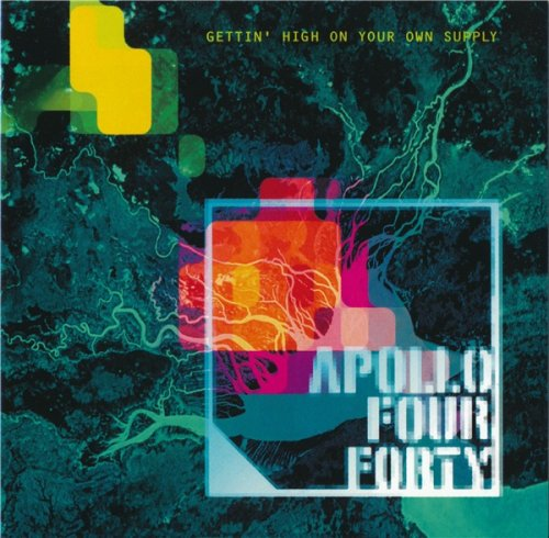 Apollo Four Forty - Gettin' High On Your Own Supply (1999)