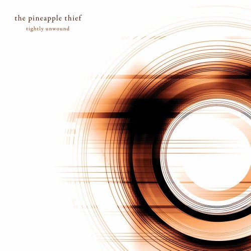 The Pineapple Thief - Tightly Unwound + The Dawn Raids [2CD] (2008) [2016]