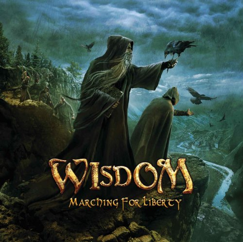 Wisdom - Marching For Liberty (2013)