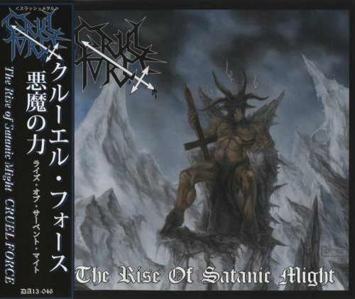 Cruel Force - The Rise Of Satanic Might [Japanese Edition] (2010)