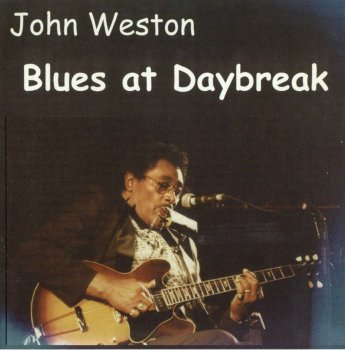 John Weston - Blues At Daybreak (1998)