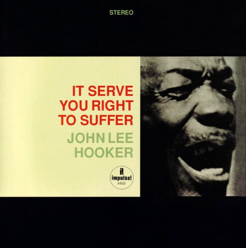 John Lee Hooker - It Serve You Right to Suffe (Remastered) (2020) [Vinyl Rip, Hi-Res]
