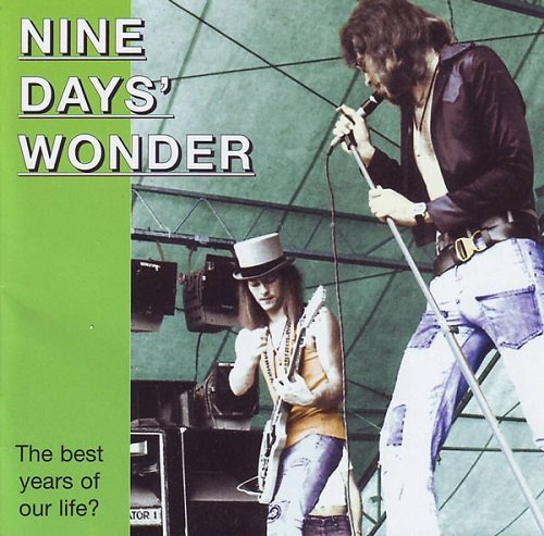 Nine Days' Wonder - The Best Years Of Our Life (1971-75) (2001)