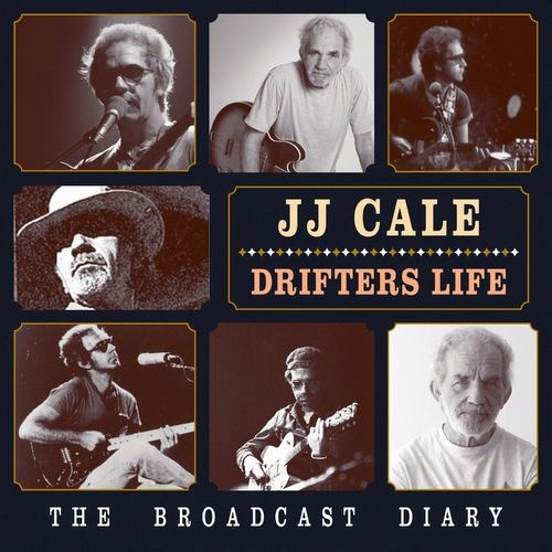 J.J. Cale - Drifters Life; The Broadcast Diary (2020) [FLAC]