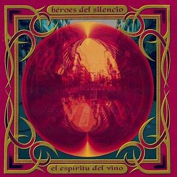 Heroes del Silencio - El Espiritu del Vino (1993)