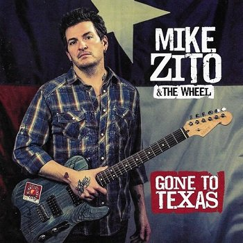 Mike Zito & The Wheel - Gone To Texas (2013)