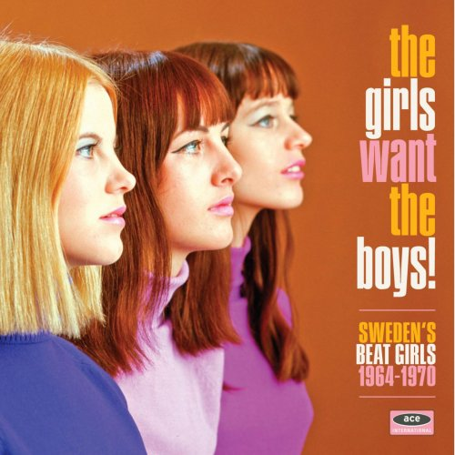VA - The Girls Want the Boys! Sweden's Beat Girls 1964-1970 [WEB] (2016)