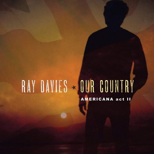 Ray Davies - Our Country: Americana Act II (2018)