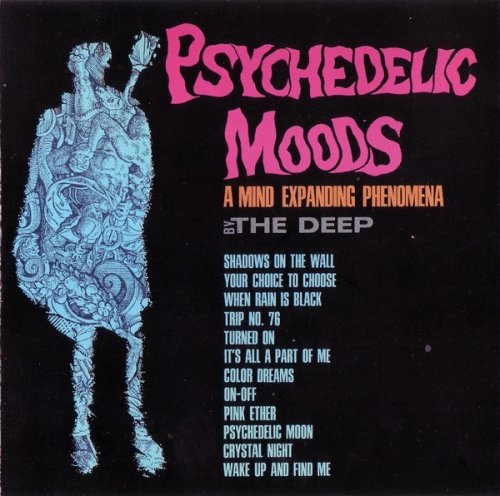 The Deep - Psychedelic Moods (A Mind Expanding Phenomena) (1966) (Reissue, 2007)