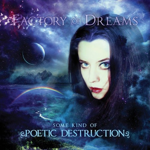 Factory Of Dreams - Some Kind Of Poetic Destruction (2013)