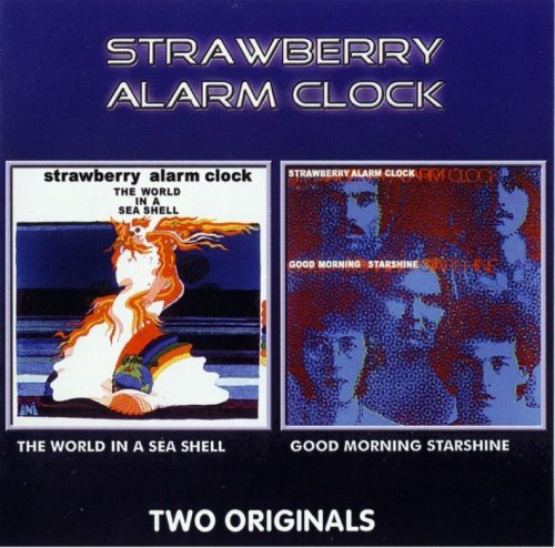 Strawberry Alarm Clock - The World In A Sea Shell/Good Morning Starshine (1968-69) [2004]