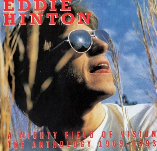Eddie Hinton - A Mighty Field Of Vision (The Anthology 1969-93) (2005)