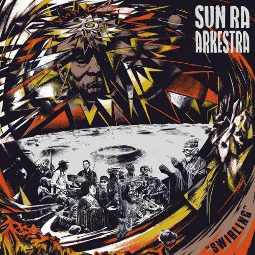 Sun Ra Arkestra - Swirling [WEB] (2020)