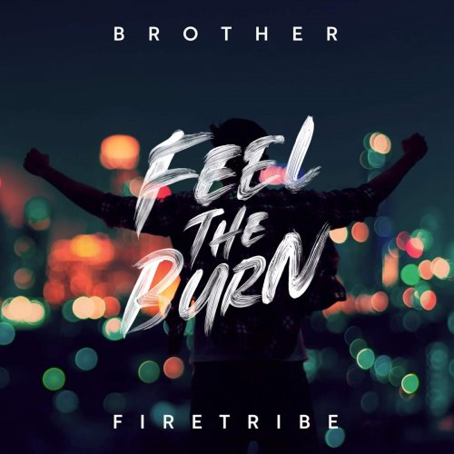 Brother Firetribe - Feel The Burn (2020)
