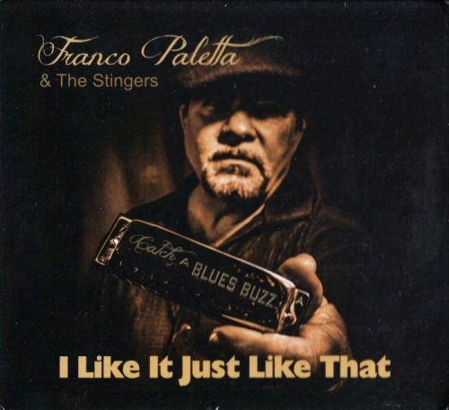 Franco Paletta & The Stingers - I Like It Just Like That (2013)