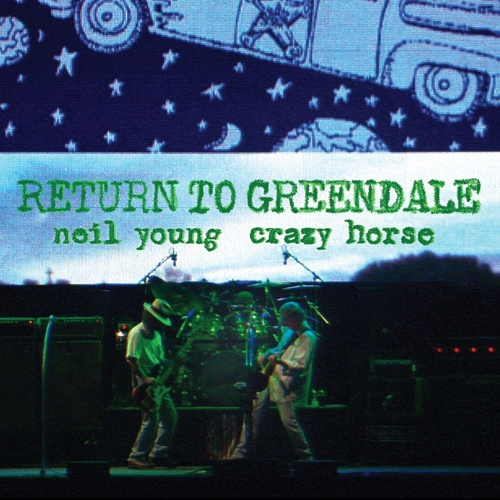 Neil Young & Crazy Horse - Return To Greendale (Live) (2020) [FLAC]