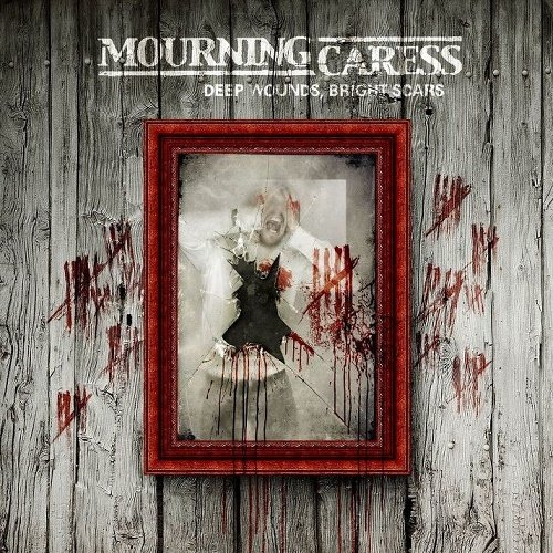 Mourning Caress - Deep Wounds. Bright Scars (2011)