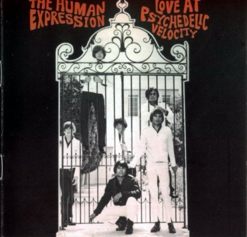 The Human Expression - Love At Psychedelic Velocity (1965-67) (2010)