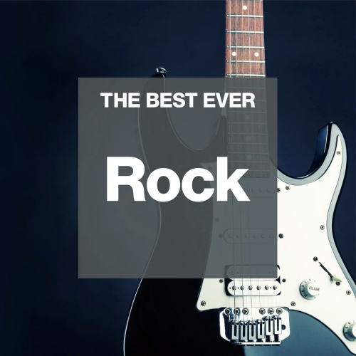 VA - The Best Ever: Rock (2015) [FLAC]