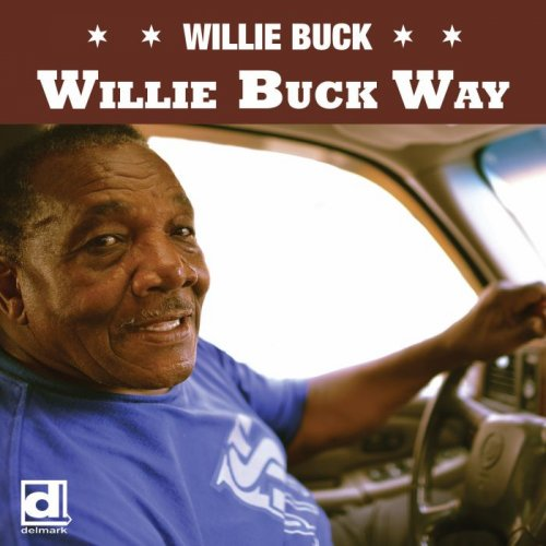 Willie Buck - Willie Buck Way (2019)