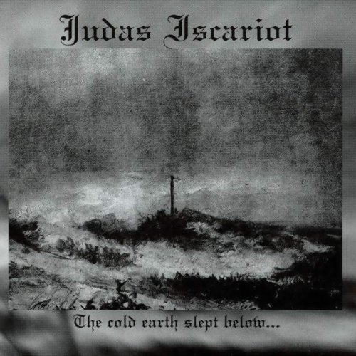 Judas Iscariot - The Cold Earth Slept Below... (1996)