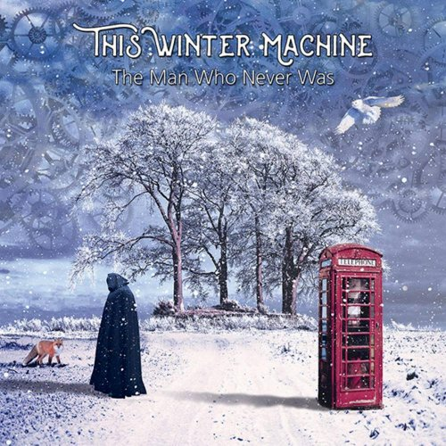 This Winter Machine - The Man Who Never Was (2017)