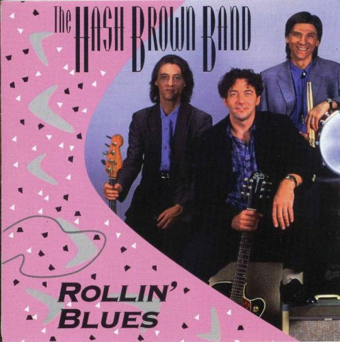 The Hash Brown Band - Rollin' Blues (1995)