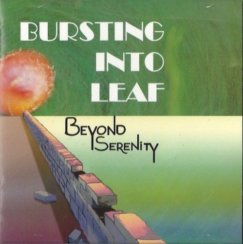 Beyond Serenity - Bursting Into Leaf (1996)