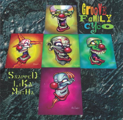 Infectious Grooves - Groove Family Cyco (Snapped Lika Mutha) (1994)