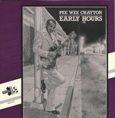 Pee Wee Crayton - Early Hours [Vinyl-Rip] (1985)