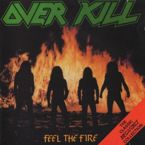 Overkill - Feel The Fire (1985)