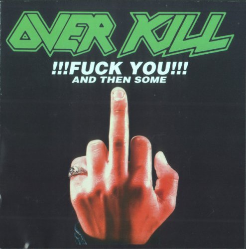 Overkill - !!!Fuck You!!! And Then Some (1986)