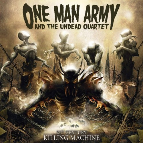 One Man Army and The Undead Quartet - 21st Century Killing Machine (2006)