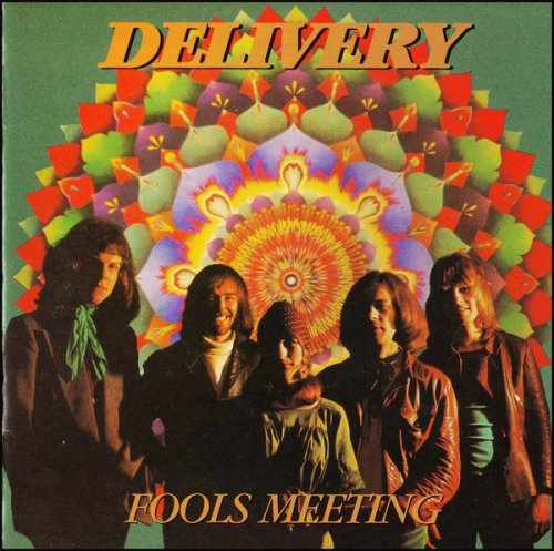 Delivery - Fools Meeting (1970) (Remastered, 1999)