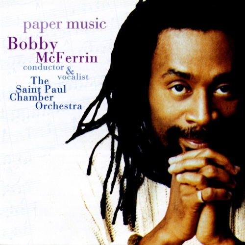 Bobby McFerrin & The Saint Paul Chamber Orchestra - Paper Music (1995) [FLAC]