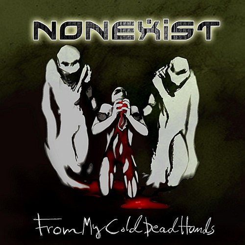 Nonexist - From My Cold Dead Hands (WEB) 2012