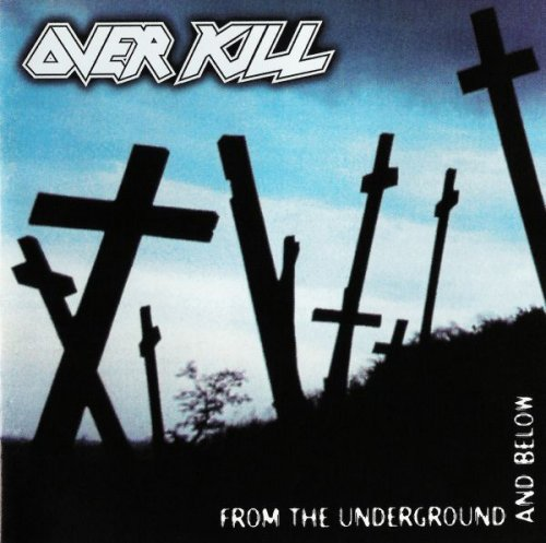 Overkill - From The Underground And Below (1997)