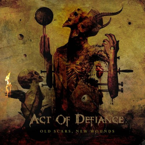 Act Of Defiance - Old Scars, New Wounds (2017)