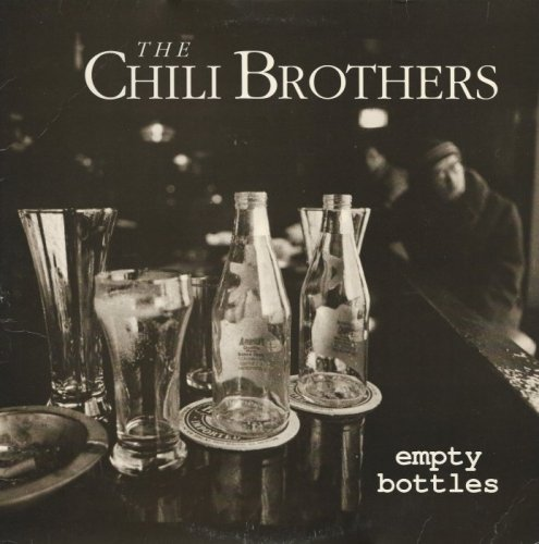Chili Brothers - Empty Bottles [Vinyl-Rip] (1988)