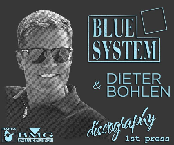 BLUE SYSTEM «Discography» (21 x CD • Hansa BMG Ariola Media GmbH • 1987-2017)