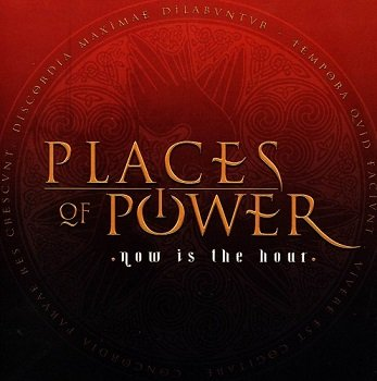 Places Of Power - Now Is The Hour (2009)