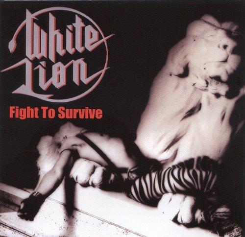 White Lion -  Fight To Survive (1985) [Reissue 2010]