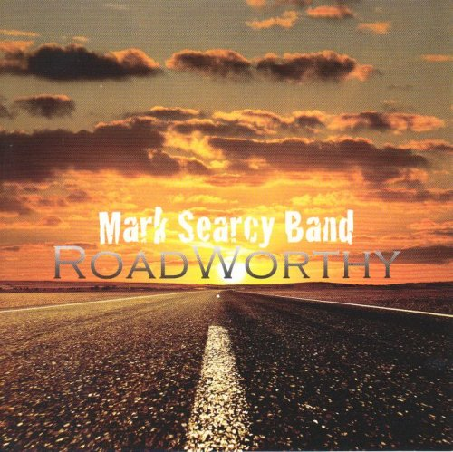 Mark Searcy Band - Roadworthy (2011)