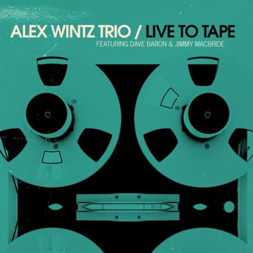 Alex Wintz - Live to Tape (2020) [WEB]