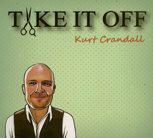 Kurt Crandall - Take It Off (2016)