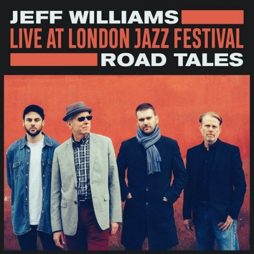Jeff Williams - Road Tales (Live at London Jazz Festival) (2020) [WEB]
