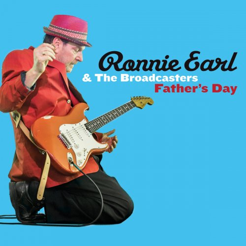 Ronnie Earl And The Broadcasters - Father's Day (2015)