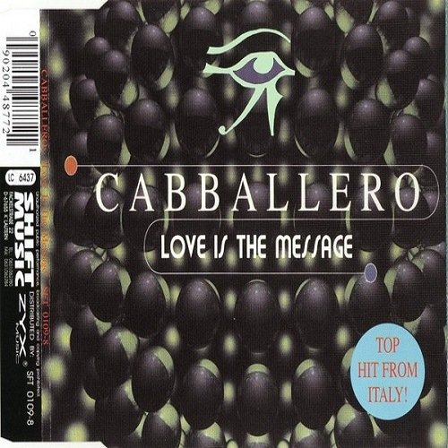 Cabballero - Love Is The Message (CDM) (1995)