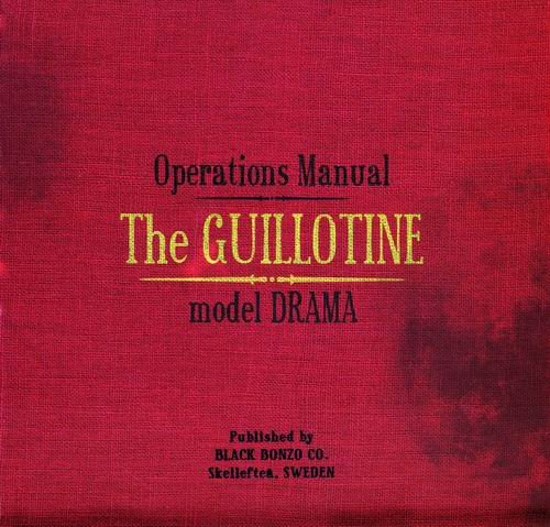Black Bonzo - Operations Manual. The Guillotine Model Drama (2009)