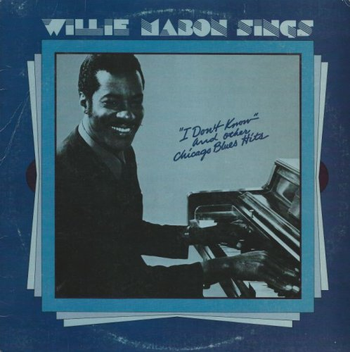 "Willie Mabon - Willie Mabon Sings ""I Don't Know"" [Vinyl-Rip] (1976)"